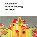 The Roots of Ethnic Cleansing in Europe Cover (1)