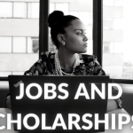 Jobs and Scholarships